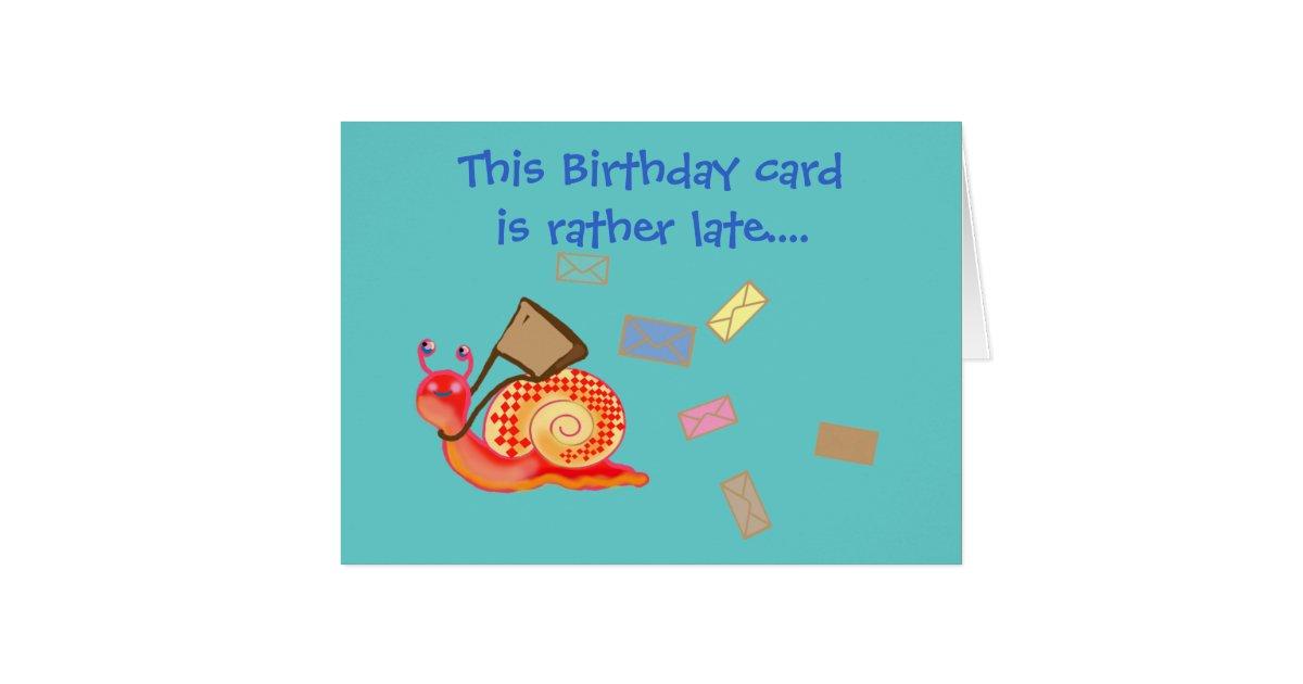 Snail mail late birthday card – Birthday Card Mail