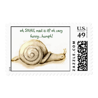 snail, oh SNAIL mail is it? oh very funny...humph! Postage