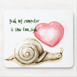 snail....yeah my computer .... mouse pad