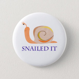 Snailed It Pinback Button