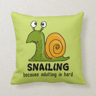 Snailing...because adulting is hard throw pillow