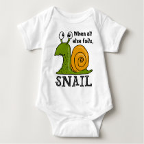 Snailing...When all else fails Baby Bodysuit