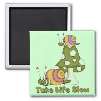 Snails Take Life Slow T-shirts and Gifts Magnet