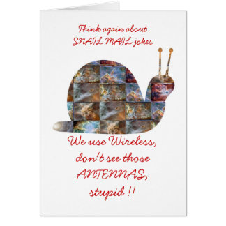 SNAILs use wireless, see those ANTENNAs Greeting Card