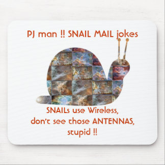 SNAILs use wireless, see those ANTENNAs Mouse Pad