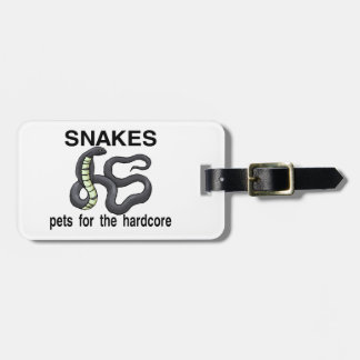 Snakes Are Pets For The Hardcore Luggage Tag