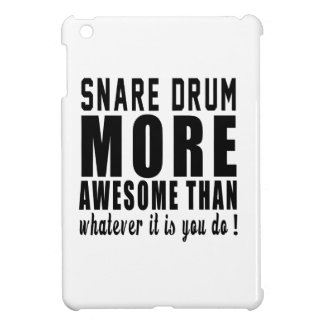 Snare drum more awesome than whatever it is you do iPad mini cases