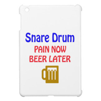 Snare Drum Pain now beer later iPad Mini Cases