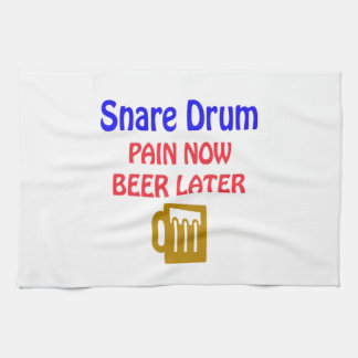 Snare Drum Pain now beer later Kitchen Towel