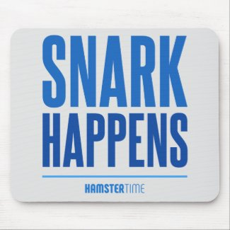 Snark Happens - Mouse Pad