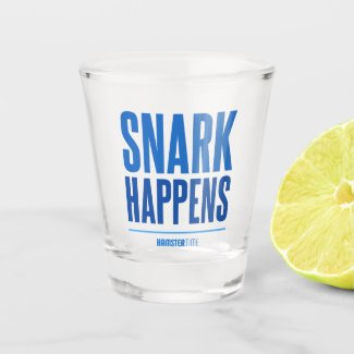 Snark Happens - Shot Glass