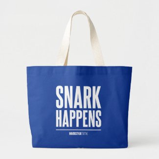 Snark Happens - White Lettering Large Tote Bag