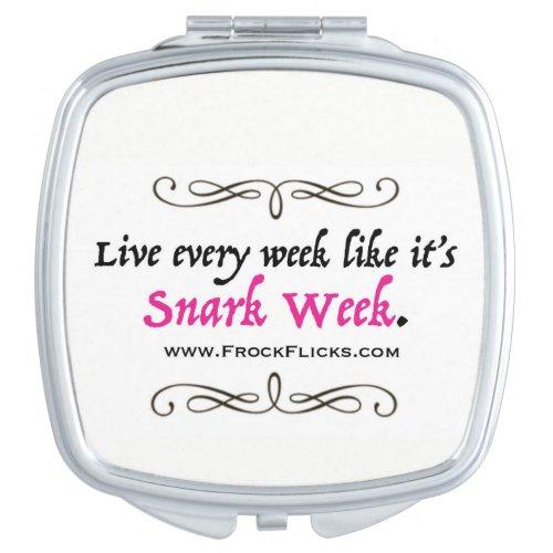 Snark Week _ Compact Mirror