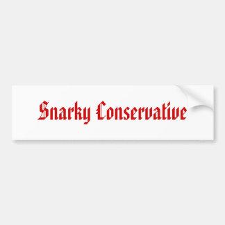 Snarky Conservative Car Bumper Sticker