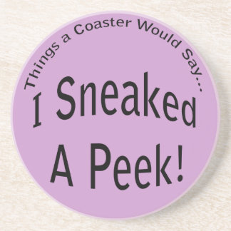 Sneaked a Peek Light Coaster