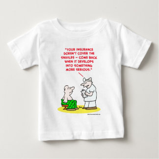 sniffles more serious insurance baby T-Shirt