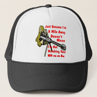 Sniper Watching Your Back A Mile Away Trucker Hat