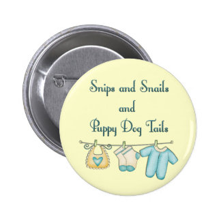 Snips and Snails and Puppy Dog Tails 2 Inch Round Button