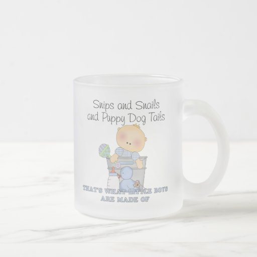Snips and Snails and Puppy Dog Tails Mug
