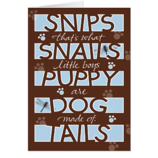 Snips Snails & Puppy Dog Tails Card