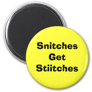 Snitches Get Stiitches 2 Inch Round Magnet