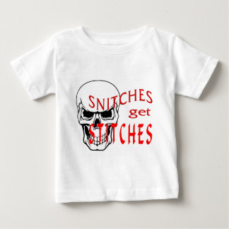 Snitches get Stitches Baby T-Shirt