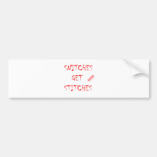 Snitches Get Stitches Bumper Sticker