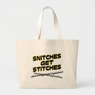Snitches Get Stitches Large Tote Bag