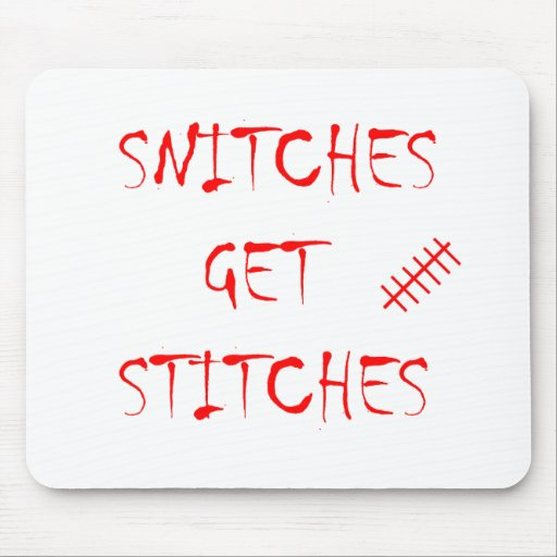Snitches Get Stitches Mouse Pad