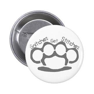 Snitchez Get Stitchez Button
