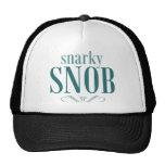 Snob de Snarky Gorra