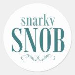 Snob de Snarky Pegatina Redonda