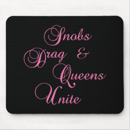 Snobs Mouse Pad