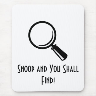 Snoop and You Shall... Mouse Pad