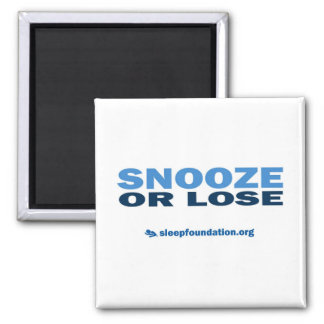 Snooze or Lose Magnet