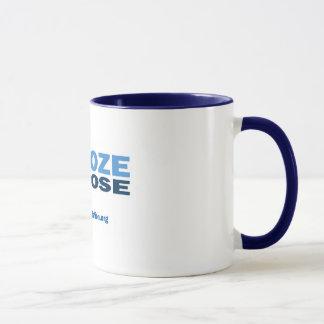 Snooze or Lose Mug