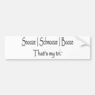 Snooze | Schmooze | Booze Bumper Sticker