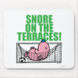 Snore On The Terraces! Mouse Pad