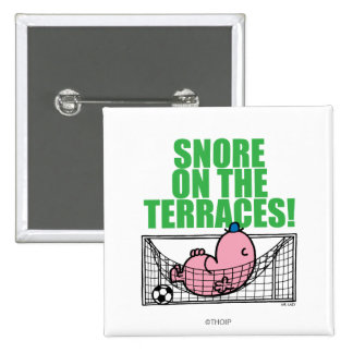 Snore On The Terraces! Pinback Button