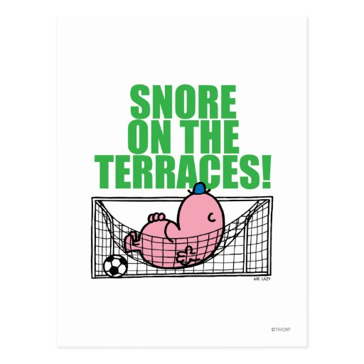 Snore On The Terraces! Postcard