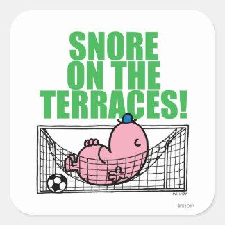 Snore On The Terraces! Square Sticker