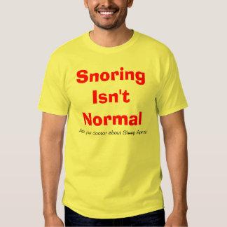 Snoring Isn't Normal T-shirt