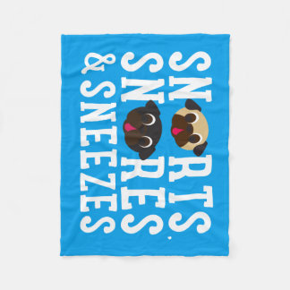 Snorts, Snores & Sneezes Pug Fleece Blanket