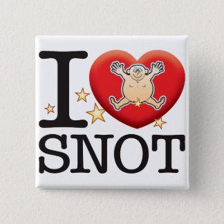Snot Love Man Button