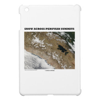 Snow Across Peruvian Summits (Picture Earth) Case For The iPad Mini