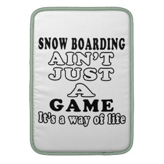 Snow Boarding Ain't Just A Game It's A Way Of Life Sleeve For MacBook Air
