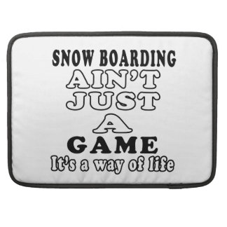 Snow Boarding Ain't Just A Game It's A Way Of Life Sleeves For MacBooks