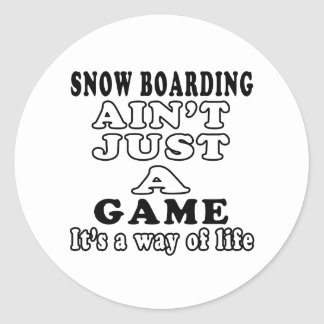 Snow Boarding Ain't Just A Game It's A Way Of Life Sticker
