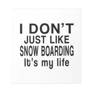 SNOW BOARDING IS MY LIFE NOTEPAD