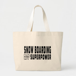 Snow Boarding is my superpower Bags